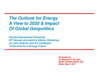 The Outlook for Energy A View to 2030 & Impact Of Global Geopolitics