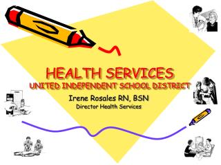 HEALTH SERVICES UNITED INDEPENDENT SCHOOL DISTRICT