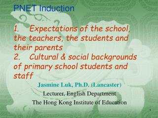 Jasmine Luk, Ph.D. (Lancaster) Lecturer, English Department The Hong Kong Institute of Education