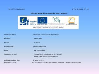 CZ.1.07/1.4.00/21.2791 VY_32_INOVACE_127_IT5 Výukový materiál zpracovaný vrámci projektu