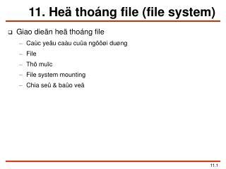 11. Heä thoáng file (file system)