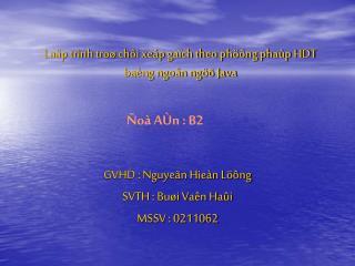 Laäp trình troø chôi xeáp gaïch theo phöông phaùp HDT baèng ngoân ngöõ Java