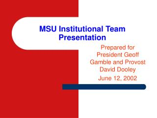 MSU Institutional Team Presentation