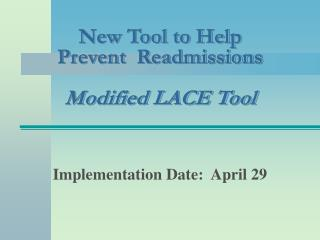 New Tool to Help  Prevent  Readmissions Modified LACE Tool