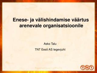 Enese- ja välishindamise väärtus arenevale organisatsioonile
