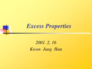 Excess Properties