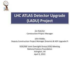 LHC ATLAS Detector Upgrade (LADU) Project