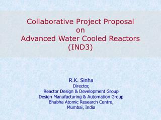 Collaborative Project Proposal on Advanced Water Cooled Reactors (IND3)