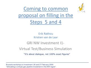 Coming to common proposal on filling in the  Steps  5 and 4  Erik Rakhou Kristien van de Laar