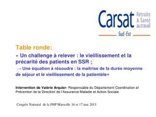 Table ronde: « Un challenge à relever : le vieillissement et la précarité des patients en SSR ;