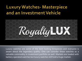 Luxury watches can be a fabulous gift