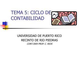 TEMA 5: CICLO DE CONTABILIDAD