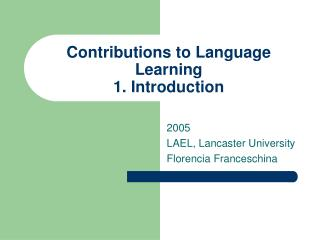 Contributions to Language Learning 1. Introduction