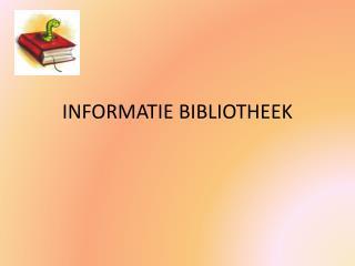 INFORMATIE BIBLIOTHEEK