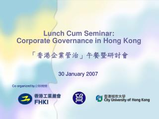 Lunch Cum Seminar:  Corporate Governance in Hong Kong