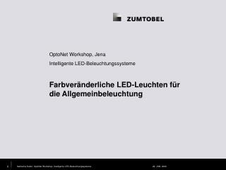 OptoNet Workshop, Jena Intelligente LED-Beleuchtungssysteme