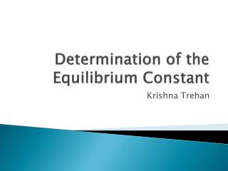 Determination of the Equilibrium Constant