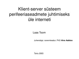 Klient-server süsteem perifeeriaseadmete juhtimiseks üle interneti