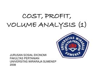 COST, PROFIT, VOLUME ANALYSIS (1)