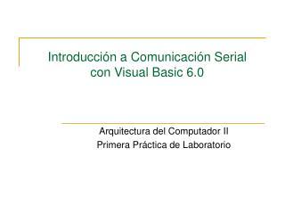Introducción a Comunicación Serial   con Visual Basic 6.0