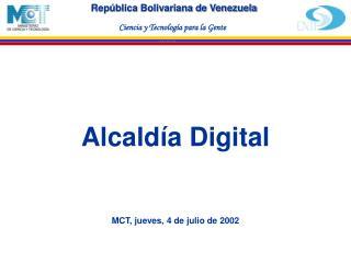 Alcaldía Digital MCT, jueves, 4 de julio de 2002