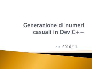 Generazione di numeri casuali in  Dev  C++