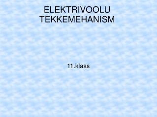 ELEKTRIVOOLU TEKKEMEHANISM
