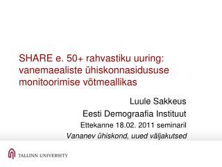 SHARE e. 50+ rahvastiku uuring: vanemaealiste ühiskonnasidususe monitoorimise võtmeallikas
