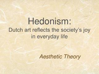 Hedonism: Dutch art reflects the society's joy  in everyday life