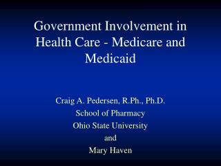 Government Involvement in Health Care - Medicare and Medicaid