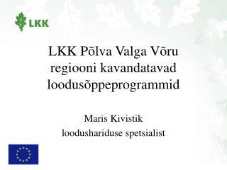 LKK Põlva Valga Võru  regiooni kavandatavad loodusõppeprogrammid