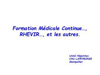 Formation Médicale Continue…, RHEVIR…, et les autres.
