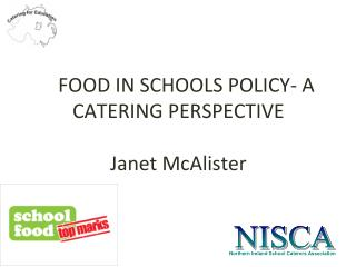 FOOD IN SCHOOLS POLICY- A CATERING PERSPECTIVE Janet McAlister