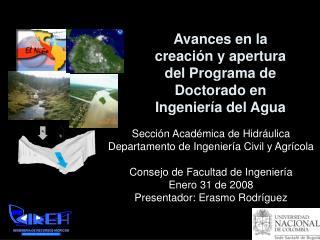 Avances en la creaci�n y apertura del Programa de Doctorado en Ingenier�a del Agua