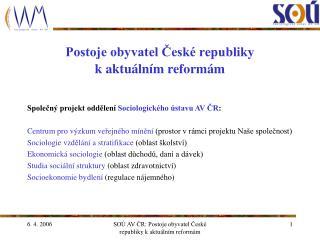 Postoje obyvatel České republiky  k aktuálním reformám