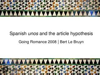 Spanish  unos  and the article hypothesis
