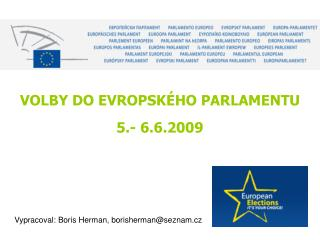 VOLBY DO EVROPSKÉHO PARLAMENTU 5.- 6.6.2009