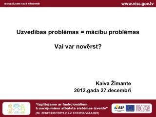 Uzvedības problēmas = mācību problēmas Vai var novērst?