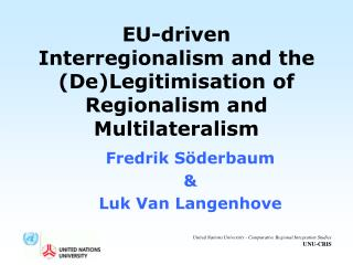 EU-driven Interregionalism and the DeLegitimisation of Regionalism and Multilateralism