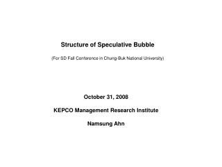 Structure of Speculative Bubble (For SD Fall Conference in Chung-Buk National University)