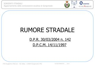RUMORE STRADALE D.P.R. 30/03/2004 n. 142 D.P.C.M. 14/11/1997