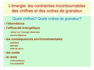 L'énergie: les contraintes incontournables  des chiffres et des ordres de grandeur