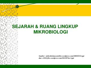 SEJARAH & RUANG LINGKUP  MIKROBIOLOGI