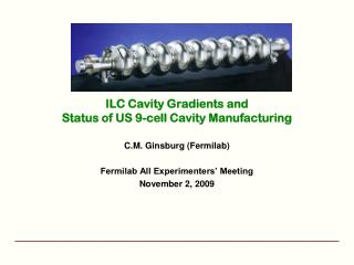 ILC Cavity Gradients and  Status of US 9-cell Cavity Manufacturing