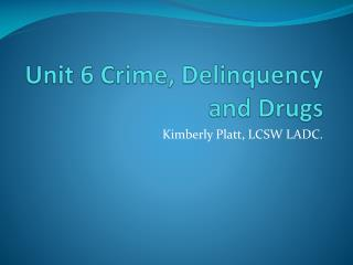 Unit 6 Crime, Delinquency and Drugs