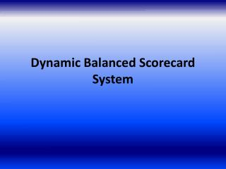 Dynamic Balanced Scorecard System