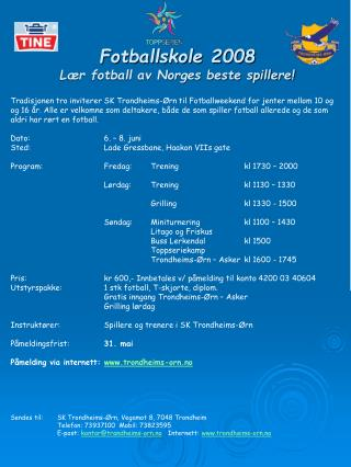 Fotballskole 2008 L�r fotball av Norges beste spillere!