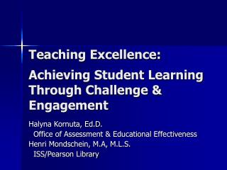 Teaching Excellence:   Achieving Student Learning Through Challenge  Engagement