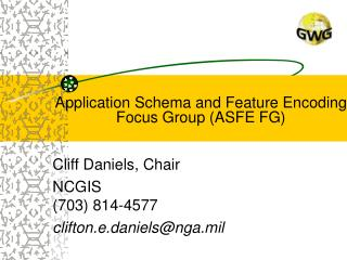 Application Schema and Feature Encoding  Focus Group ASFE FG