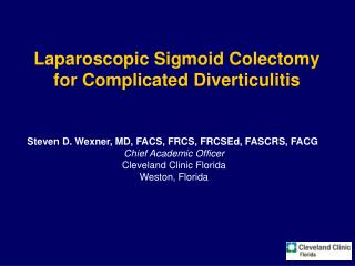 Laparoscopic Sigmoid Colectomy  for Complicated Diverticulitis